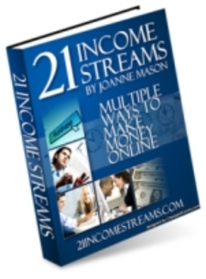 Product picture 21 Income Streams - Multiple Ways to Make Money Online